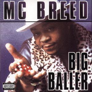 Mc. BreedのBig Baller